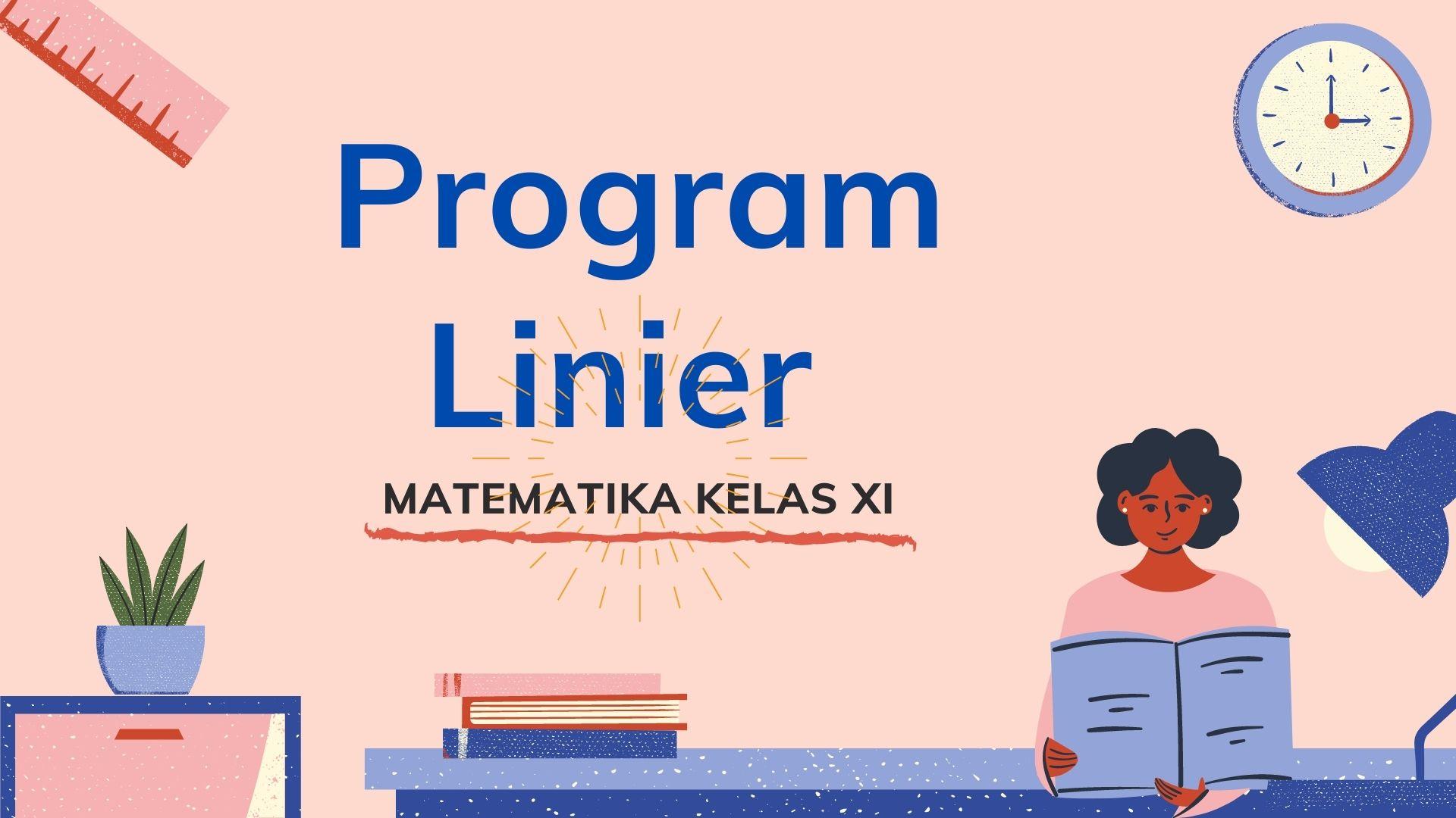 2x 3 y 6000 5x 4 y 11500. Program Linier Contoh Soal Dan Pembahasan Tambah Pinter