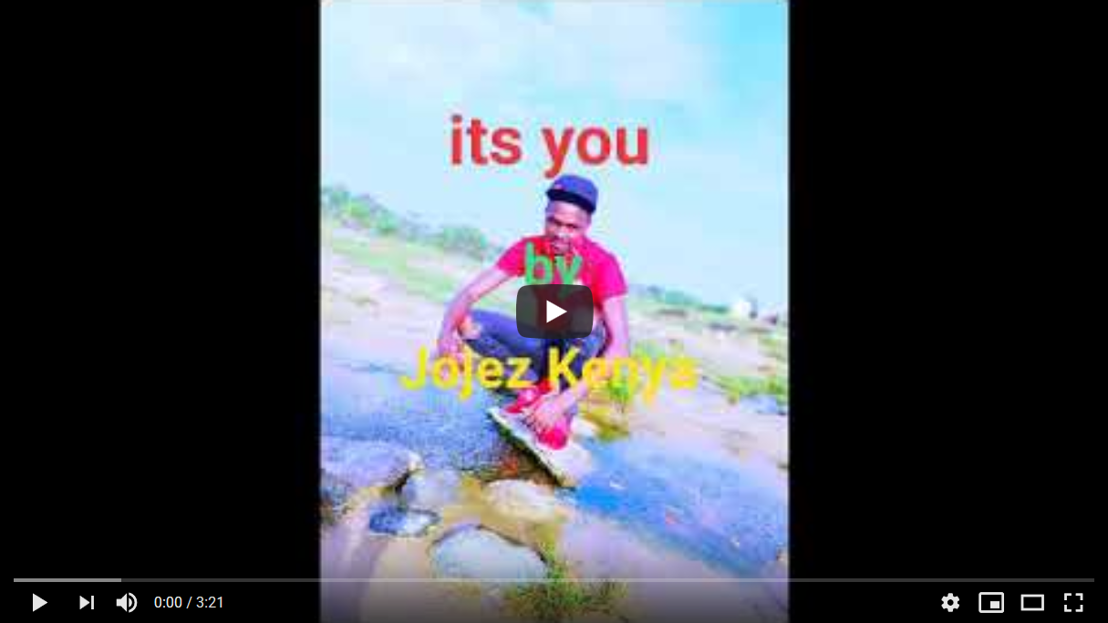 Jojez Kenya – Its you