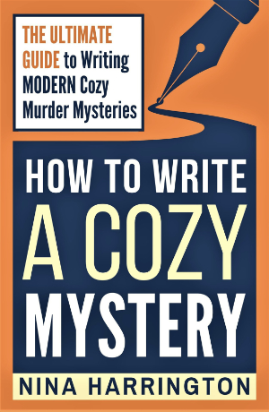 Books for Writers - How to Write a Cozy Mystery by Nina Harrington