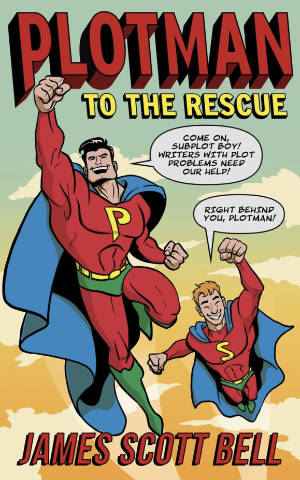 Books for Writers - Plotman to the Rescue by James Scott Bell