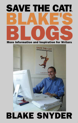 Books for Writers - Save The Cat! Blake's Blogs by Blake Snyder