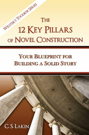 Books for Writers - The 12 Key Pillars of Novel Construction by C. S. Lakin