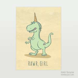 T-Rex with a unicorn horn Rawr Girl You Do You on white