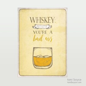 Whiskey, Bad Ass