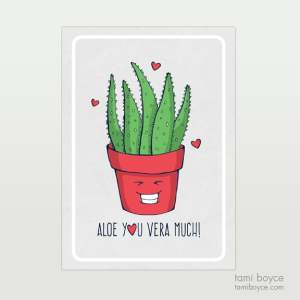 aloe you vera much, food pun