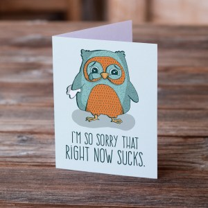 Right Now Sucks, Sad Owl, Greeting Cards