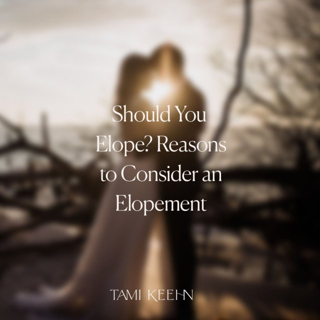 Should You Elope_ Reasons to Consider an Elopement by Tami Keehn