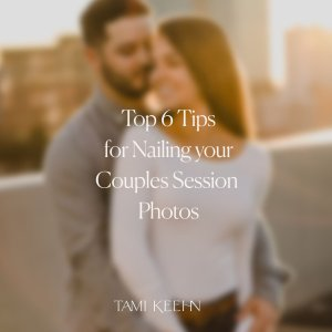 Top 6 Tips for Nailing your Couples Session Photos by St Petersburg Engagement Photographer Tami Keehn