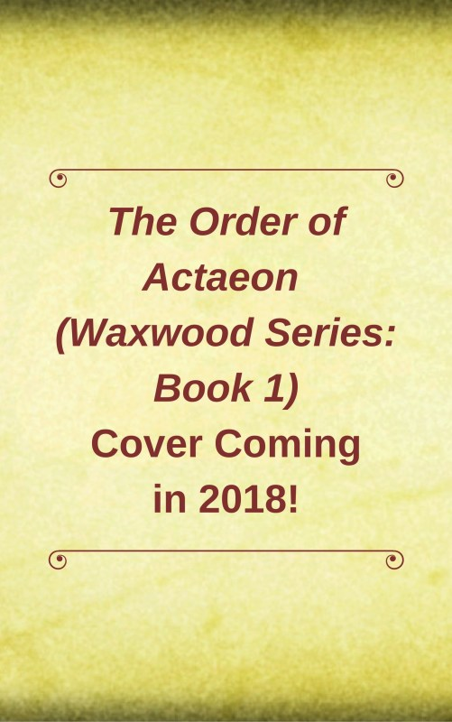 The Order Of Actaeon (Waxwood Series: Book 1)
