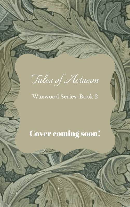 Tales of Actaeon (Waxwood Series: Book 2)