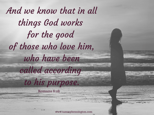 And we know that in all things God works for the good of those who love him, who[a] have been called according to his purpose.