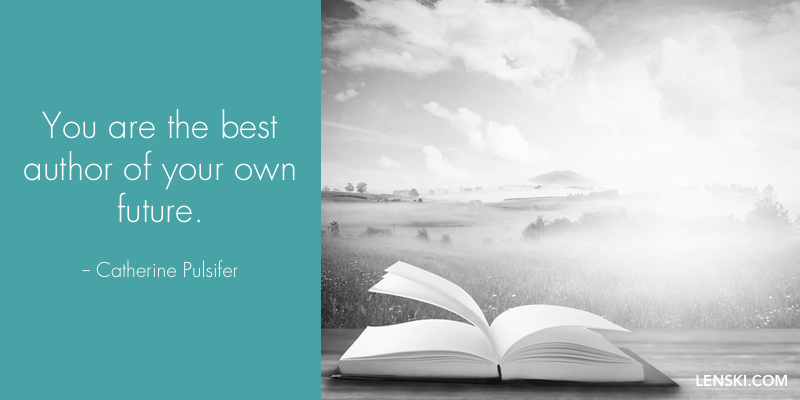 You are the best author of your own future. - Catherine Pulsifer