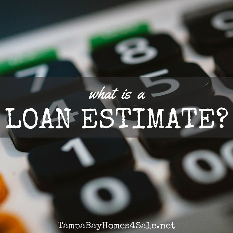 What is a Loan Estimate - Tampa Bay Homes for Sale