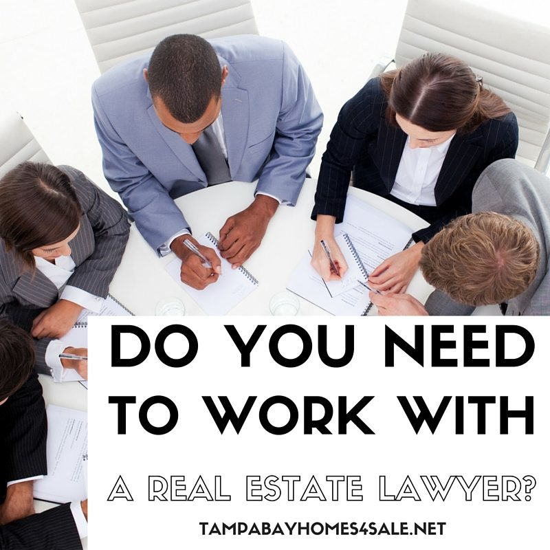 do you need to work with a real estate lawyer - tampa bay homes for sale