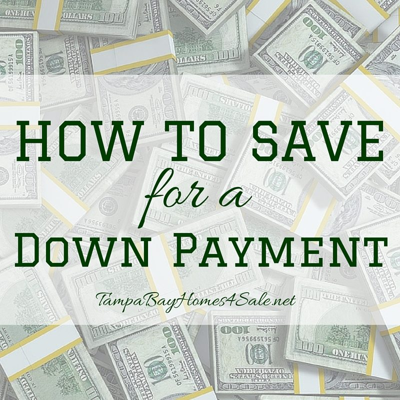 How to save money for a down payment - Tampa Bay homes for sale
