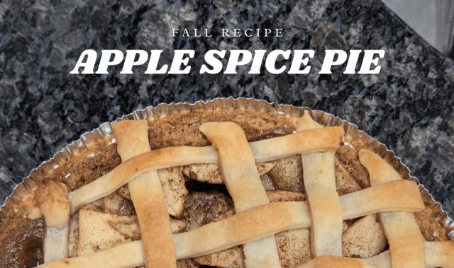 Fall Recipe - Apple Spice Pie