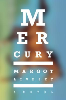 Review of Mercury by Margot Livesey