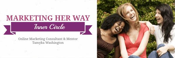 Marketing Her Way Inner Circle Program - Tamyka Washington