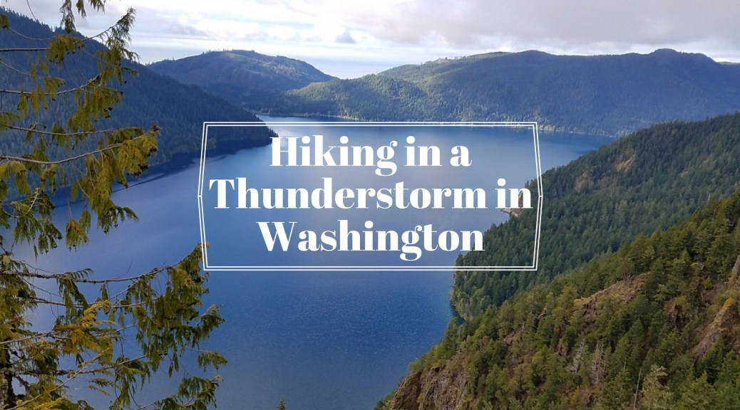 Hiking in a Thunderstorm in Washington