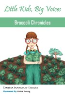 Broccoli Chronicles, chapter book by Taneeka Bourgeois-daSilva