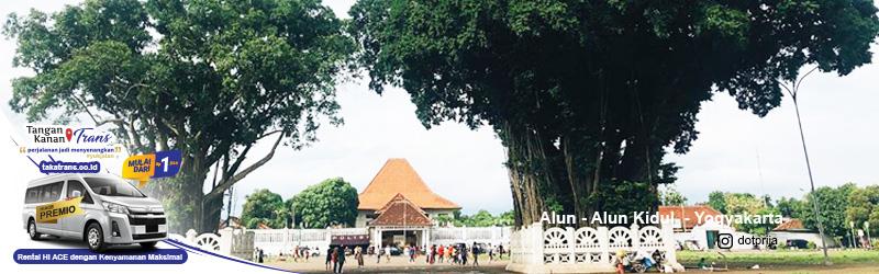 Sewa Hiace Jakarta Ke Alun-Alun Kidul Yogya
