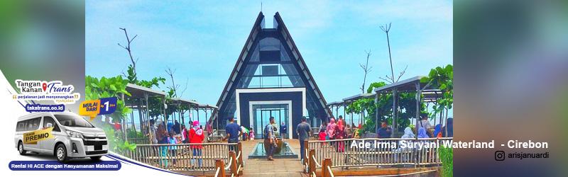Sewa Hiace Jakarta Ke Ade Irma Suryani Waterland Cirebon
