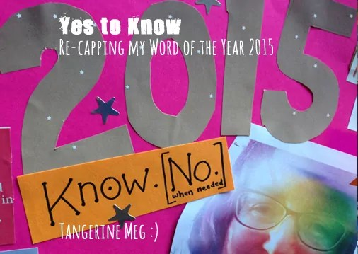 """Word of the Year header, with cutout paper showing """"2015"""" and """"Know. [No.] and a little rainbow self portrait with glasses on"""