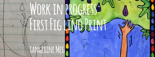 """Header image for """"Work in Progress: First Fig"""" featuring sketch and final lino print and chunky font"""