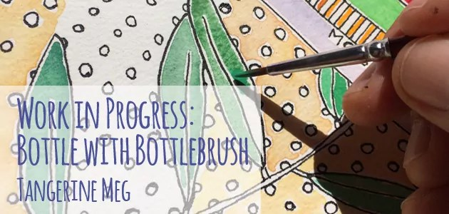 """Header image for blog post: """"Work in Progress: Bottle with Bottlebrush"""" text is overlaid on a photo of a hand painting with a small paintbrush onto a leaf shape, which has a partially completed yellow background."""