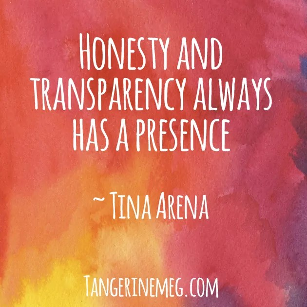 """warm coloured watercolour background, overlaid with Tina Arena quote: """"Honesty and Transparency always has a presence"""". This serves as an image for a Women and Ageing blog post."""