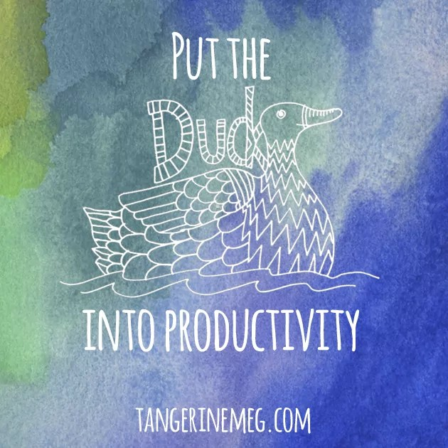 """watercolour background with text saying """"Put the"""" (then a picture of a duck) """"into productivity"""""""