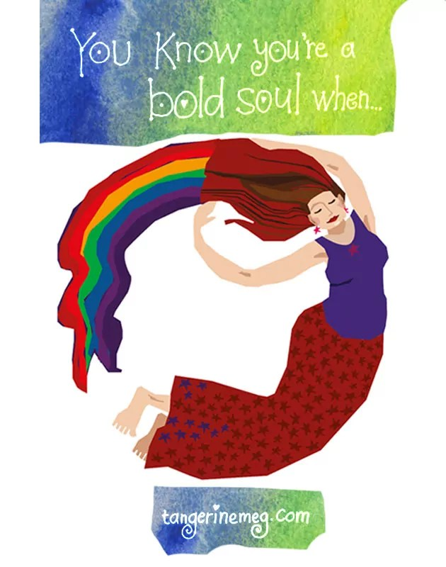 You know you're a bold soul when ... blog post header with hand lettered type, on watercolour shapes and featuring Rainbow Lady picture