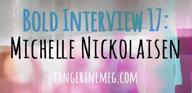 Blog title for Bold Interview 17 on TangerineMeg.com