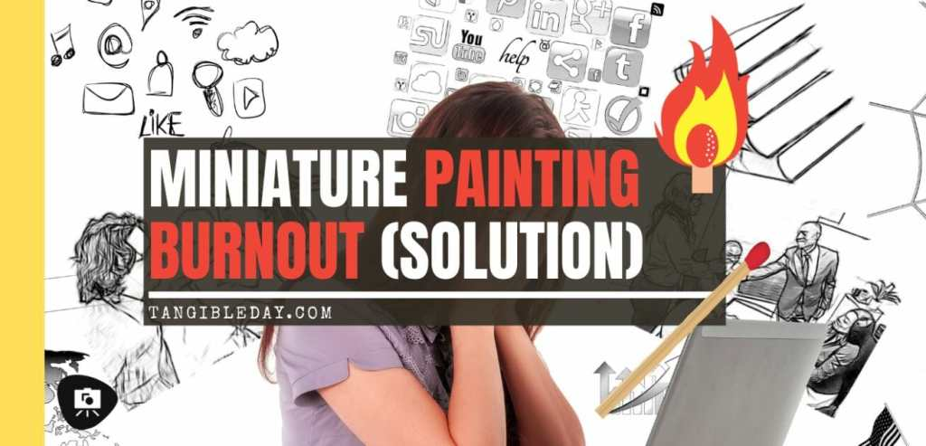 A solution for miniature painting burnout - how to get motivation for painting miniatures - banner