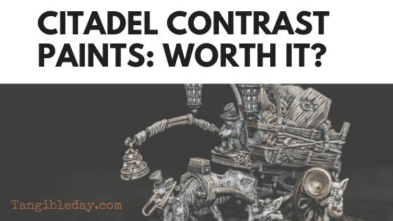 Citadel Contrast Paints: Worth It?