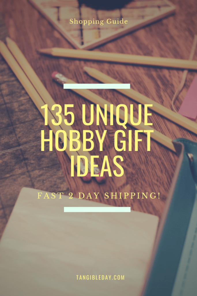 135 Unique Hobby Gift Ideas: Fast 2 Days or Less Shipping!