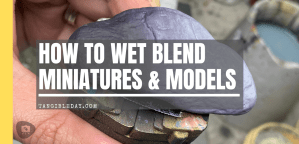 How to Wet Blend Miniatures & Models (Pro Tips, Photos)