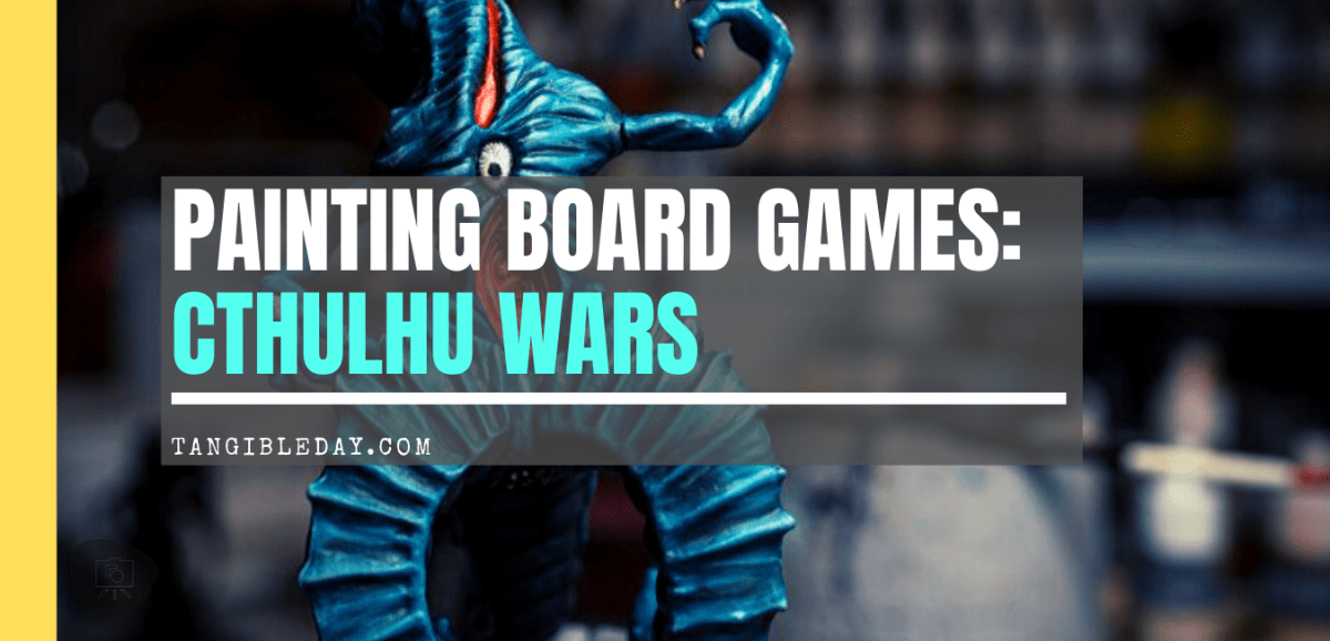 How to Paint Board Game Miniatures: Cthulhu Wars