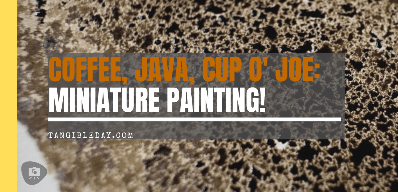 How to paint with coffee - painting miniatures with coffee - coffee miniature and model workshop