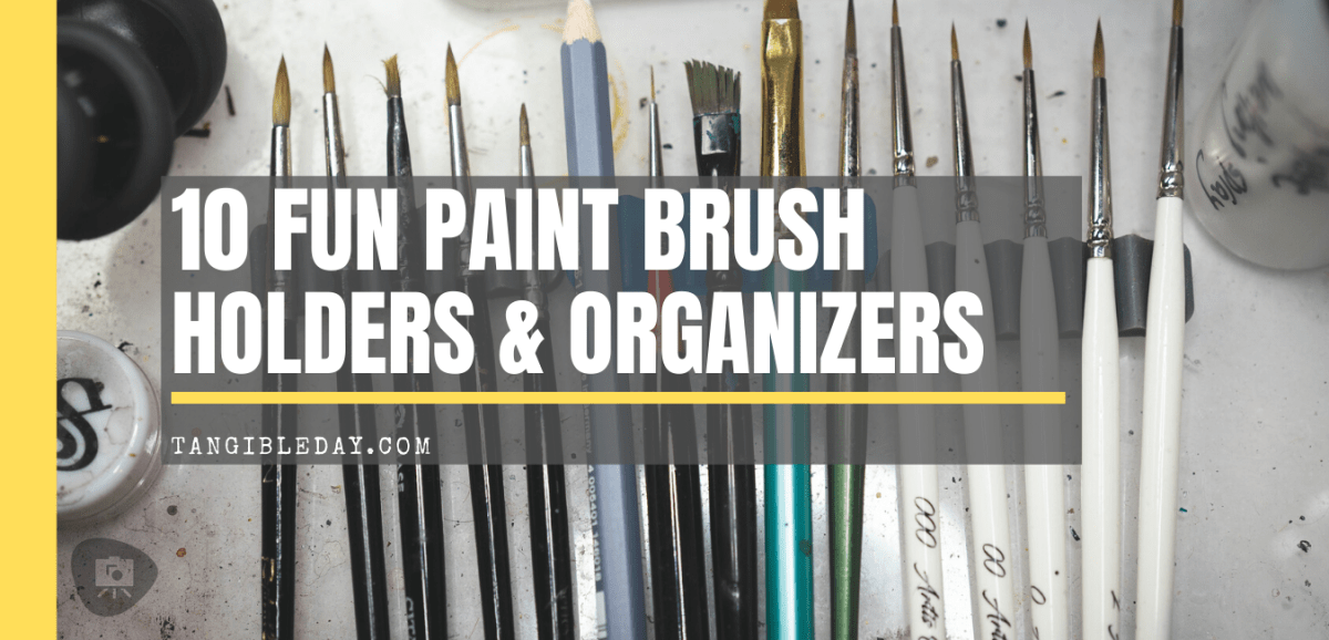 10 Fun Paint Brush Holders for Hobby Painters