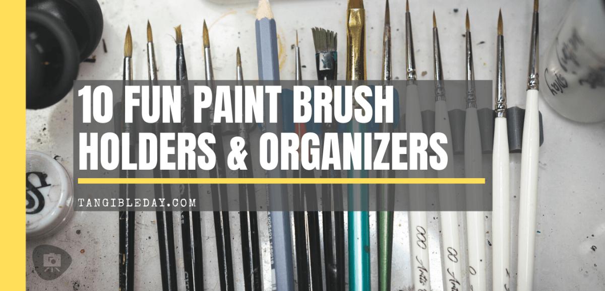10 Fun Paint Brush Holders for Hobby Painters