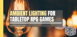 Immersive Ambient Lighting Guide for Tabletop RPG Games (5 Tips)