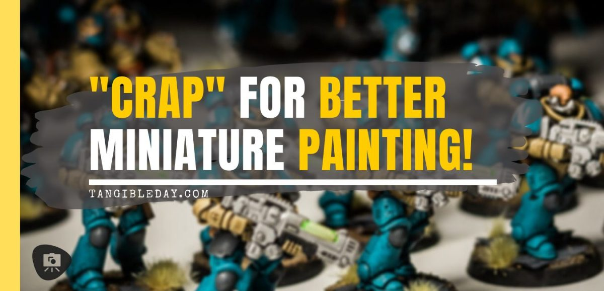 """What does """"CRAP"""" stand for? How to paint miniatures. How do you paint wargame miniatures? How to start painting miniatures? Best miniature painting steps and tutorial"""
