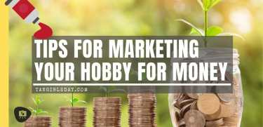 5 Simple Tips to Market Your Hobby For Cash