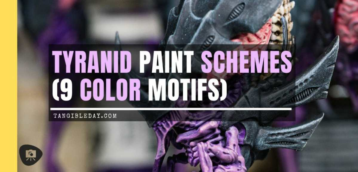 Tyranid color paint schemes – how to paint tyranids – tyranid paint schemes – tyranid army scheme – tyrranid color scheme – How to choose Tyranid army color scheme – Tyranid Warhammer 40k colors – Hive fleet color schemes – Hive fleet paint scheme – banner