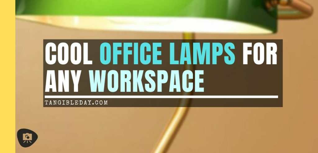 15 Cool Office Lamps for Any Workspace – cool desk lamps – cool lamps – office lamp ideas – unique desk lamps – best lamps for office work – unique office lamps and lights - banner