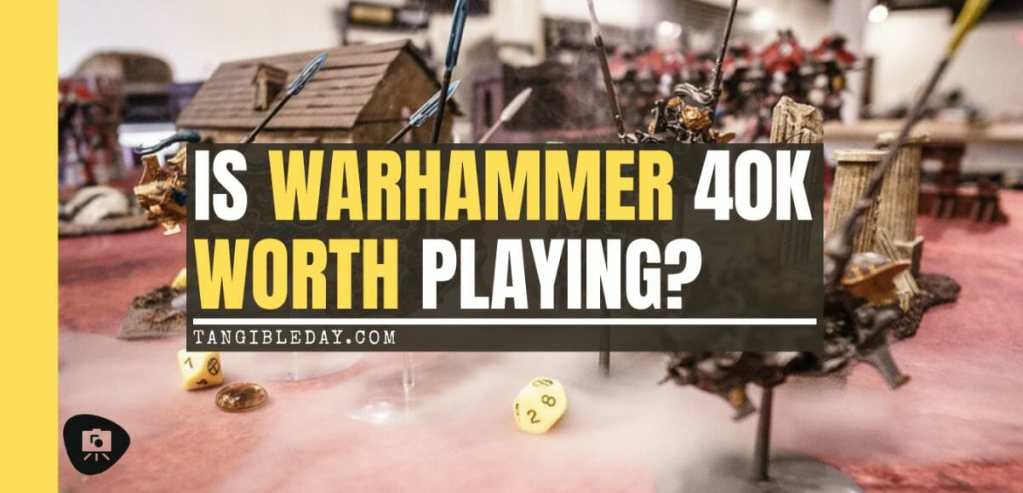 Is Warhammer 40K Worth It? Why You Need to Play Warhammer 40k - Is Warhammer 40k expensive? - Should I start playing warhammer 40000 - why you should play WH40k - banner image