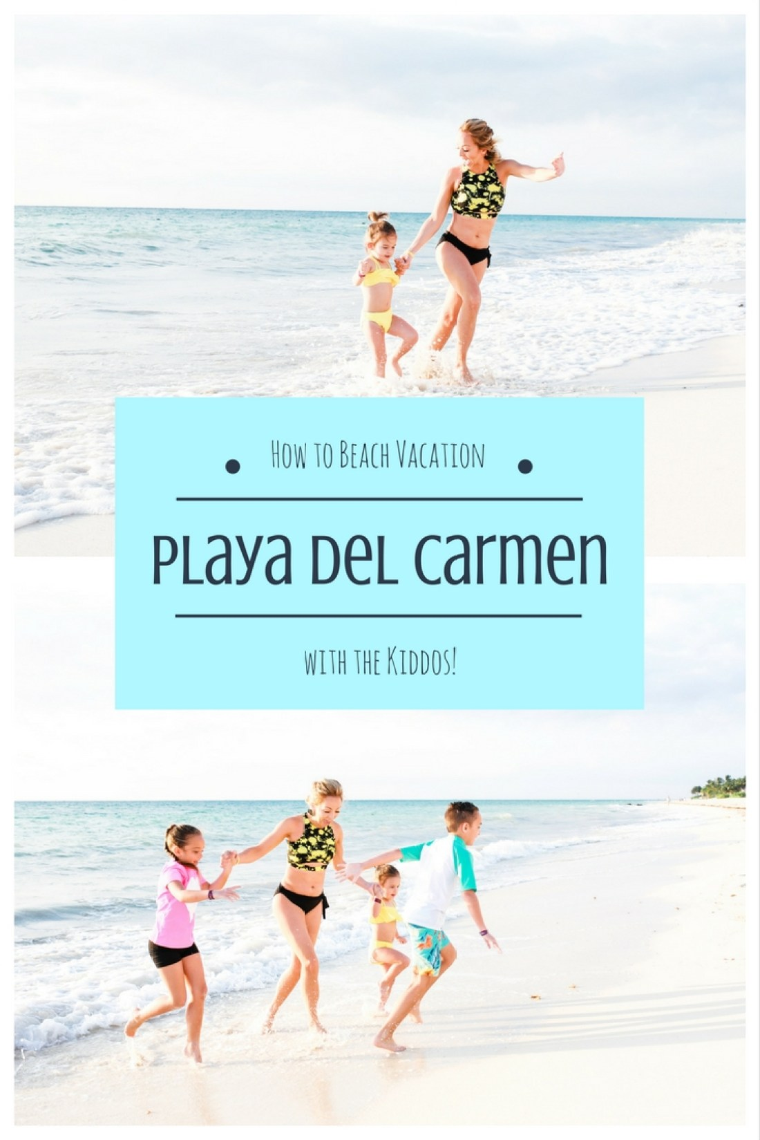 How to have an awesome Mexico vacation with your kids!