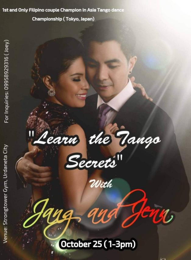 Learn Argentine Tango Secrets with Jen & Jang Lopez October 25, 1-3pm Strongtower Gym, Urdaneta City For inquiries: 09958929316 (Joey)