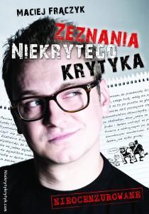 zeznania niekrytego krytyka 210x300 - Zeznania Niekrytego Krytyka - Maciej Frączyk